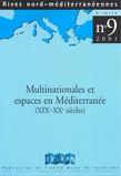 9 | 2001 - Multinationales et espaces en Méditerranée (XIXe-XXe siècles)