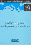 6 | 2000 - L'édifice religieux : lieu de pouvoir, pouvoir du lieu