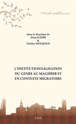L'institutionnalisation du genre au maghreb et en contexte migratoire