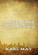 Kaiser Max von Mexiko