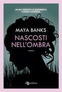 Maya Banks - Nascosti nell'ombra