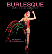 BURLESQUE L'art et le jeu de la séduction