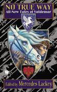 No True Way: All-New Tales of Valdemar