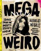 Mega Weird: Stories from the Anxiety-Ridden Mind of Nicholas Megalis