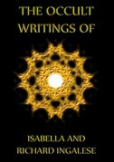 The Occult Writings of Isabelle and Richard Ingalese