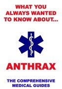 What You Always Wanted To Know About Anthrax