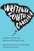 Writing South Carolina: Selections from the First High School Writing Contest