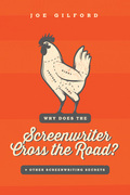 Why Does the Screenwriter Cross the Road?: And other screenwriting secrets