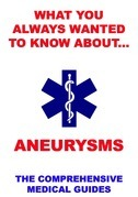 What You Always Wanted To Know About Aneurysms