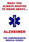 What You Always Wanted To Know About Alzheimer