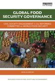 Global Food Security Governance: Civil society engagement in the reformed Committee on World Food Security