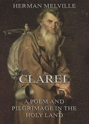 Clarel: A Poem and Pilgrimage in the Holy Land