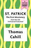 St. Patrick: The First Missionary