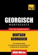 Wortschatz Deutsch-Georgisch für das Selbststudium - 9000 Wörter