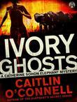 Ivory Ghosts: A Catherine Sohon Elephant Mystery