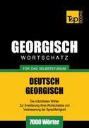 Wortschatz Deutsch-Georgisch für das Selbststudium - 7000 Wörter