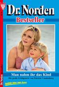 Dr. Norden Bestseller 10 - Arztroman