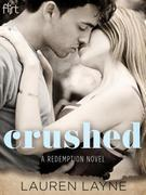 Crushed: A Redemption Novel