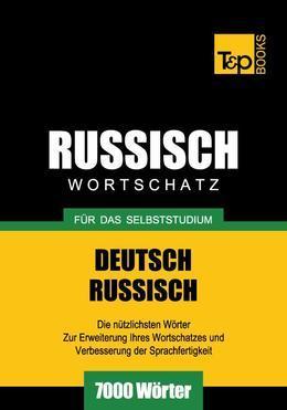 Wortschatz Deutsch-Russisch für das Selbststudium - 7000 Wörter