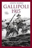 Gallipoli 1915: Stunning first person account of the Gallipoli campaign