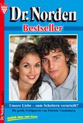 Dr. Norden Bestseller 39 - Arztroman