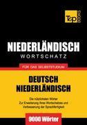 Wortschatz Deutsch-Niederländisch für das Selbststudium - 9000 Wörter