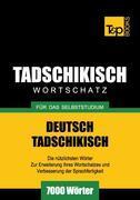Wortschatz Deutsch-Tadschikisch für das Selbststudium - 7000 Wörter