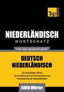 Wortschatz Deutsch-Niederländisch für das Selbststudium - 5000 Wörter