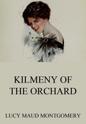 Kilmeny Of The Orchard