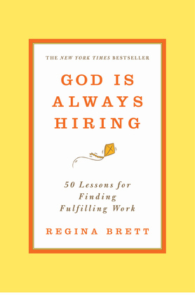 God Is Always Hiring: 50 Lessons for Finding Fulfilling Work