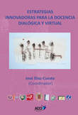 Estrategias innovadoras para la docencia dialogica y virtual.