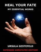 Heal Your Fate - My Essential Works