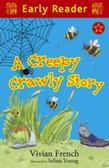 A Creepy Crawly Story (Early Reader)