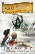 The Ghost Ship: Sam Silver: Undercover Pirate 2