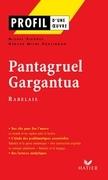 Profil - Rabelais (François) : Pantagruel, Gargantua: Analyse littéraire de l'oeuvre