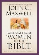 Sabiduría de mujeres en la Biblia: Las gigantas de la fe hablan a nuestras vidas