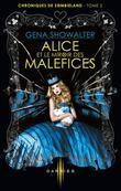 Gena Showalter - Alice et le miroir des Maléfices: T2 - Chroniques de Zombieland