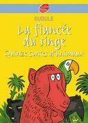 La fiancée du singe - Quinze contes d'animaux