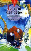 La Nuit des Bêtes: et Autres Histoires Fantastiques d'Animaux