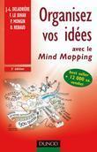 Organisez vos idées - 2e éd.: avec le Mind Mapping