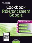 Cookbook Référencement Google: 80 recettes de pros