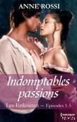 Indomptables passions: Les Enkoutan - Episodes 1 à 5