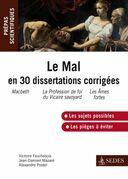 Le Mal en 30 dissertations corrigées: Prépas scientifiques