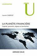 La planète financière: Capital, pouvoirs, espace et territoires