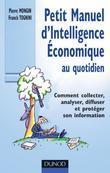 Petit manuel d'intelligence économique au quotidien: Comment collecter, analyser, diffuser et protéger son information