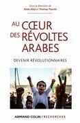 Au coeur des révoltes arabes: Devenir révolutionnaires