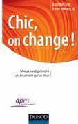 Chic, on change !: Mieux vaut prendre un tournant qu'un mur