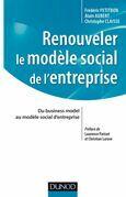 Renouveler le modèle social de l'entreprise: Du business model au modèle social d'entreprise