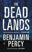 The Dead Lands: A Novel - Free Preview (Prologue and First Two Chapters): A Novel