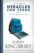 Karen Kingsbury - A Treasury of Miracles for Teens: True Stories of Gods Presence Today